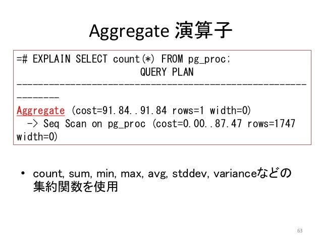 ------------------------------------------------------  --------  Aggregate (cost=91.84..91.84 rows=1 width=0)  63  Aggreg...