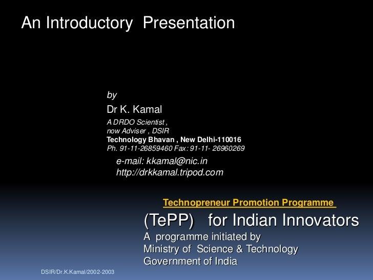 An Introductory Presentation                        by                        Dr K. Kamal                        A DRDO Sc...