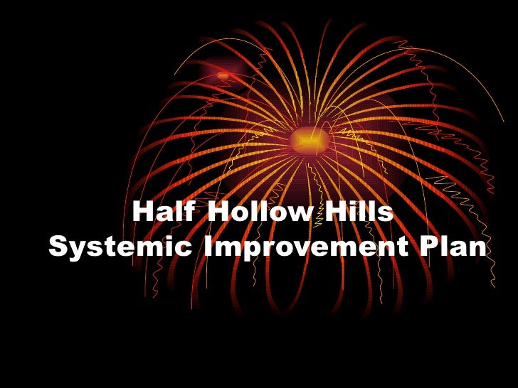 Half Hollow Hills  Systemic Improvement Plan