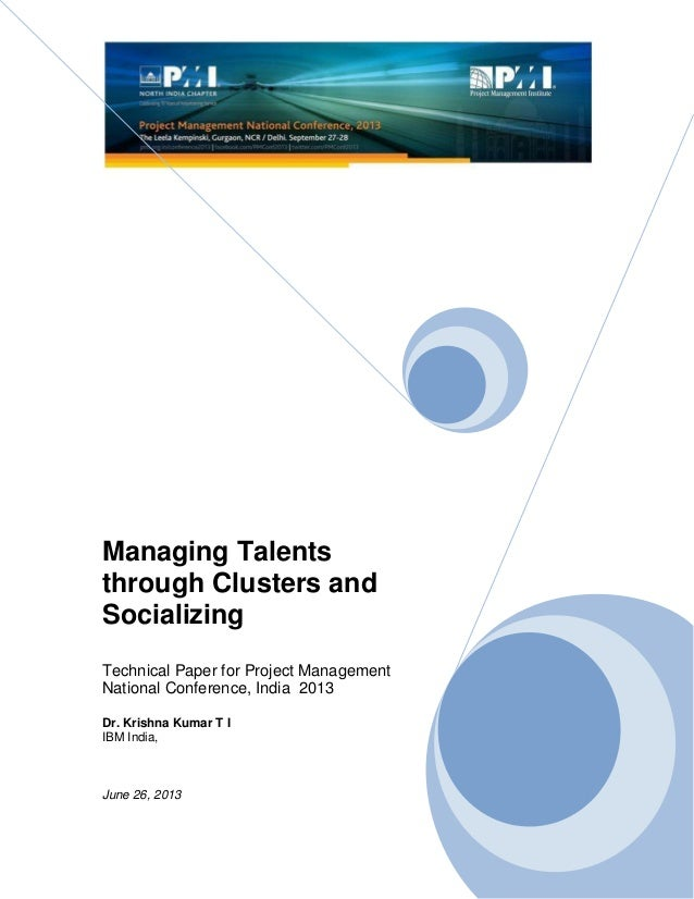 Managing Talents through Clusters and Socializing Technical Paper for Project Management National Conference, India 2013 D...