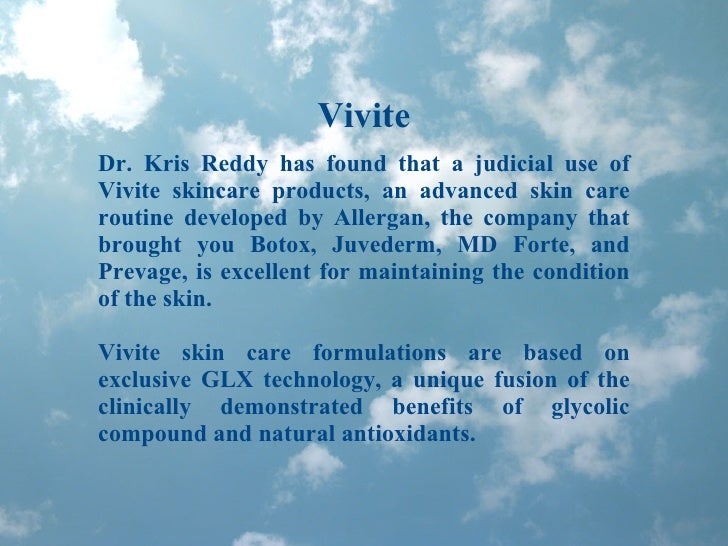 Vivite Dr. Kris Reddy has found that a judicial use of Vivite skincare products, an advanced skin care routine developed b...