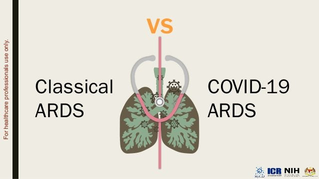 VS Classical ARDS COVID-19 ARDS For healthcare professionals use only.