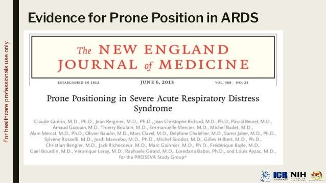 Evidence for Prone Position in ARDS For healthcare professionals use only.
