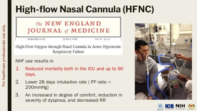 High-flow Nasal Cannula (HFNC) NHF use results in 1. Reduced mortality both in the ICU and up to 90 days. 2. Lower 28 days ...
