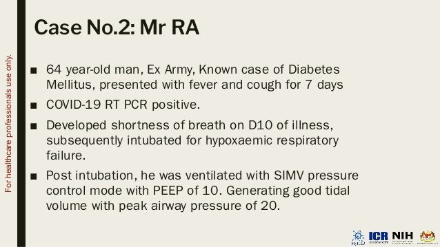 Case No.2: Mr RA ■ 64 year-old man, Ex Army, Known case of Diabetes Mellitus, presented with fever and cough for 7 days ■ ...
