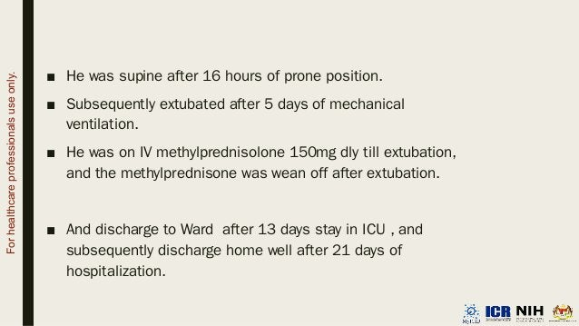 ■ He was supine after 16 hours of prone position. ■ Subsequently extubated after 5 days of mechanical ventilation. ■ He wa...