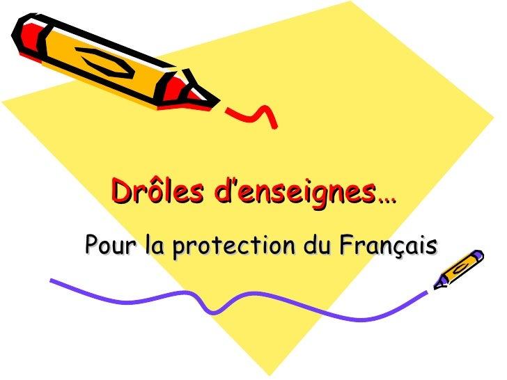 Drôles d'enseignes… Pour la protection du Français