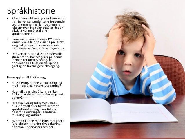 Språkhistorie • På en lærerutdanning sier læreren at han forventer studentene forbereder seg til timene; her blir det neml...