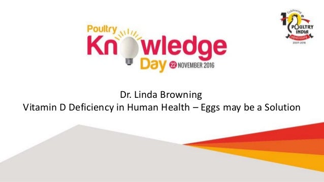 Dr. Linda Browning Vitamin D Deficiency in Human Health – Eggs may be a Solution