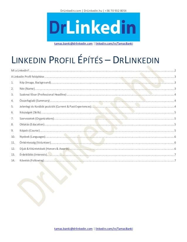 DrLinkedin.com | DrLinkedin.hu | +36 70 932 8054 tamas.banki@drlinkedin.com | linkedin.com/in/TamasBanki tamas.banki@drlin...