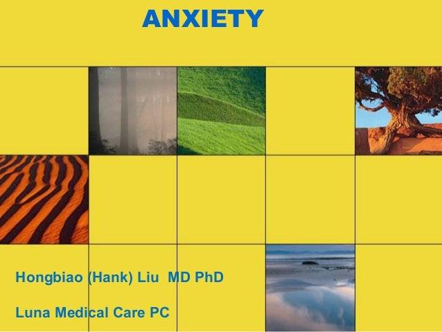 ANXIETYHongbiao (Hank) Liu MD PhDLuna Medical Care PC