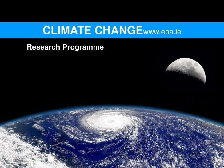 CLIMATE CHANGEwww.epa.ie Research Programme