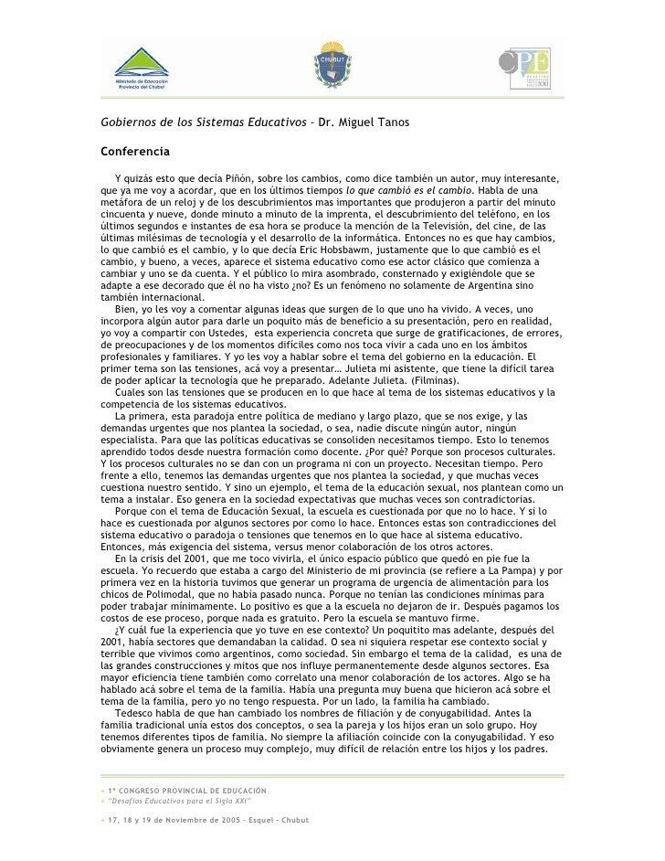 Gobiernos de los Sistemas Educativos – Dr. Miguel Tanos  Conferencia      Y quizás esto que decía Piñón, sobre los cambios...