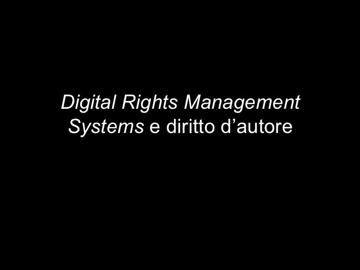Digital Rights ManagementSystems e diritto d'autore