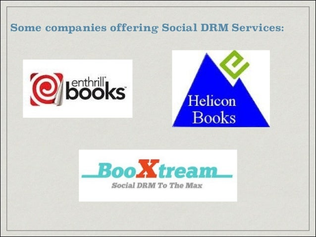 Some companies offering Social DRM Services: