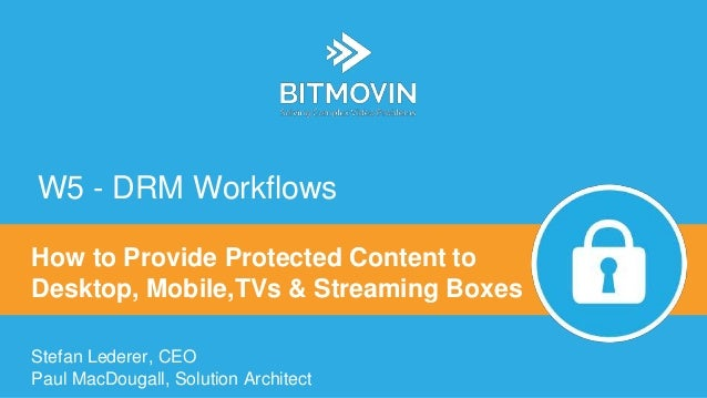 DRM Workflows: How to Provide Protected Content to Desktop