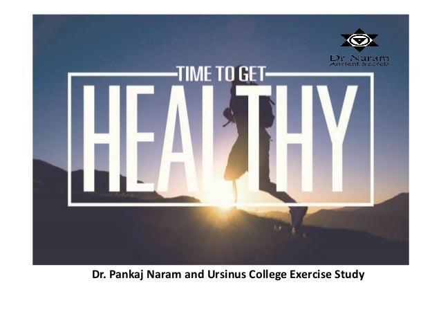 Dr. Pankaj Naram and Ursinus College Exercise Study