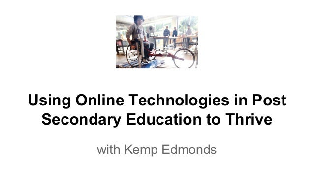 Using Online Technologies in Post Secondary Education to Thrive with Kemp Edmonds