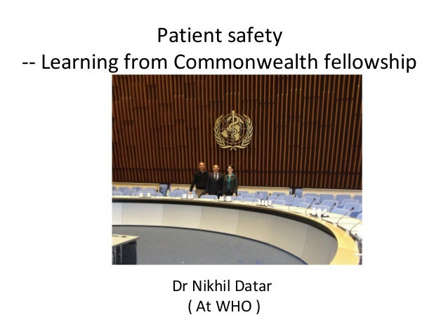 Patient safety -- Learning from Commonwealth fellowship Dr Nikhil Datar ( At WHO )