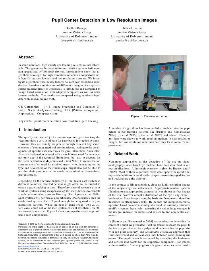 Pupil Center Detection in Low Resolution Images                                                  Detlev Droege            ...