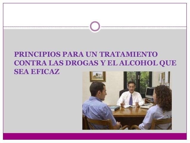 PRINCIPIOS PARA UN TRATAMIENTOCONTRA LAS DROGAS Y EL ALCOHOL QUESEA EFICAZ