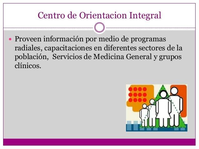 Centro de Orientacion Integral Proveen información por medio de programas radiales, capacitaciones en diferentes sectores...