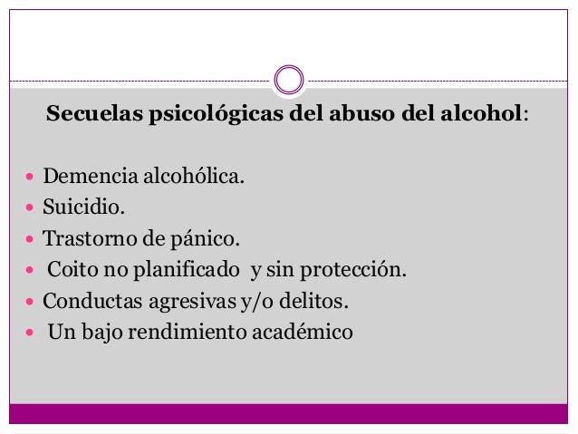 Secuelas psicológicas del abuso del alcohol: Demencia alcohólica. Suicidio. Trastorno de pánico. Coito no planificado ...