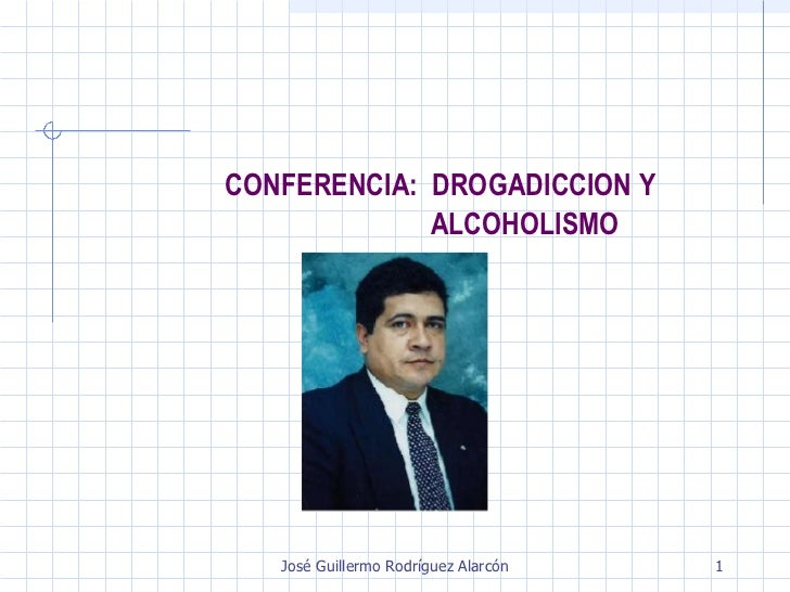 CONFERENCIA:  DROGADICCION Y   ALCOHOLISMO