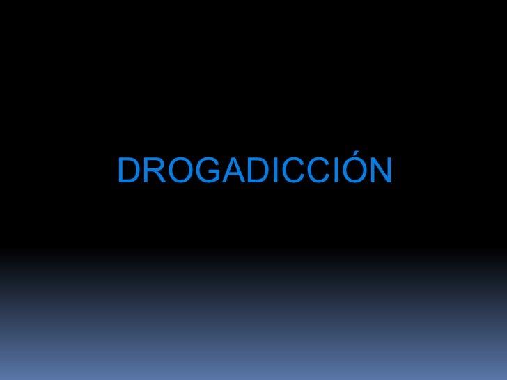 DROGADICCIÓN<br />