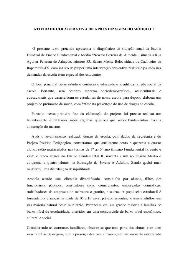 ATIVIDADE COLABORATIVA DE APRENDIZAGEM DO MÓDULO I    O presente texto pretende apresentar o diagnóstico da situação atual...