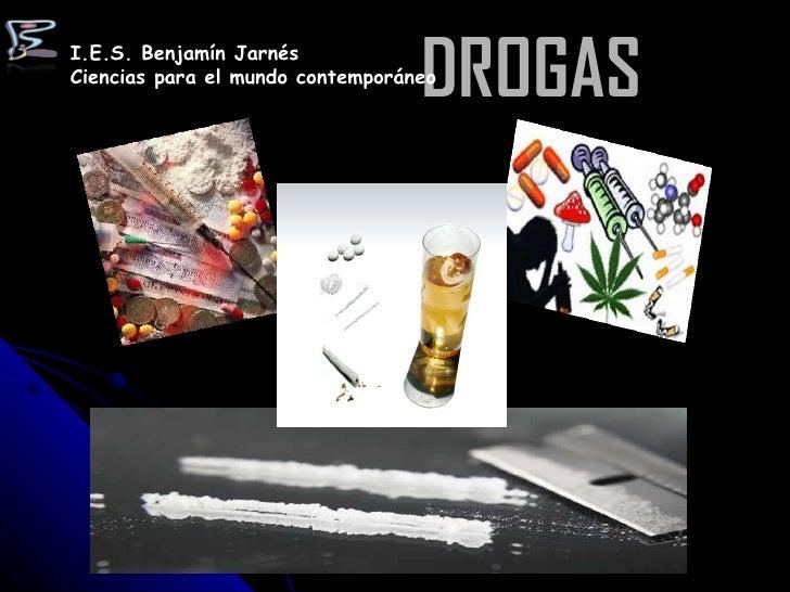 DROGAS I.E.S. Benjamín Jarnés Ciencias para el mundo contemporáneo