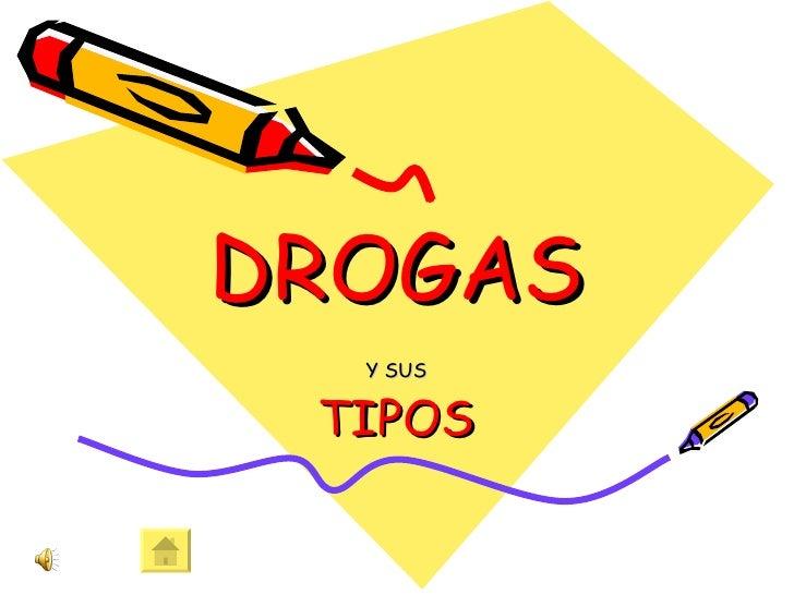 DROGAS Y SUS TIPOS