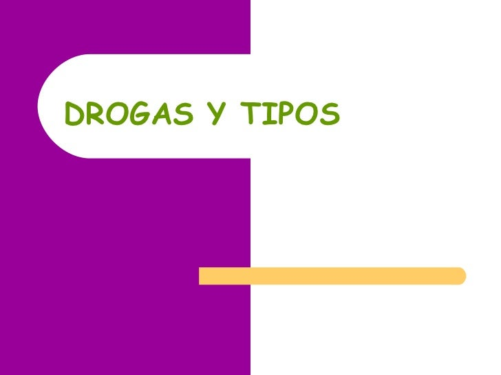 DROGAS Y TIPOS