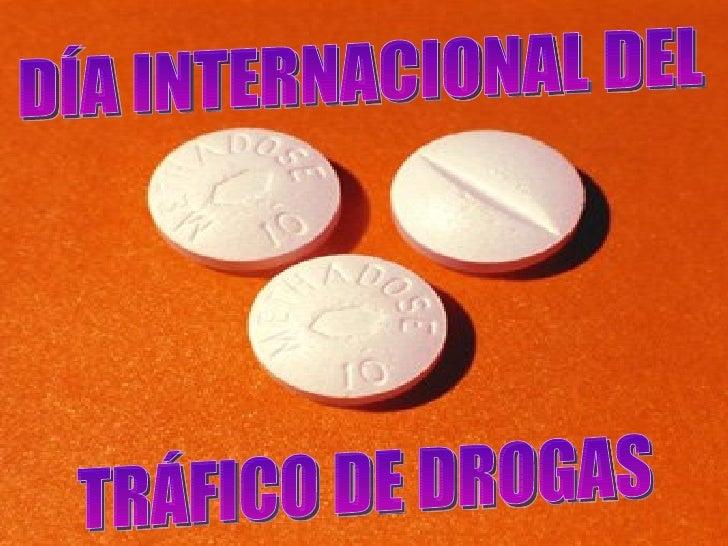 DÍA INTERNACIONAL DEL  TRÁFICO DE DROGAS