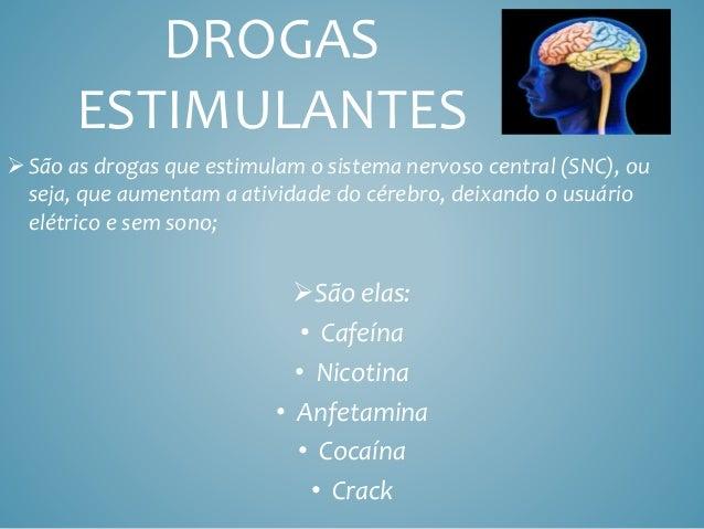 Drogas - Drogas Estimulantes