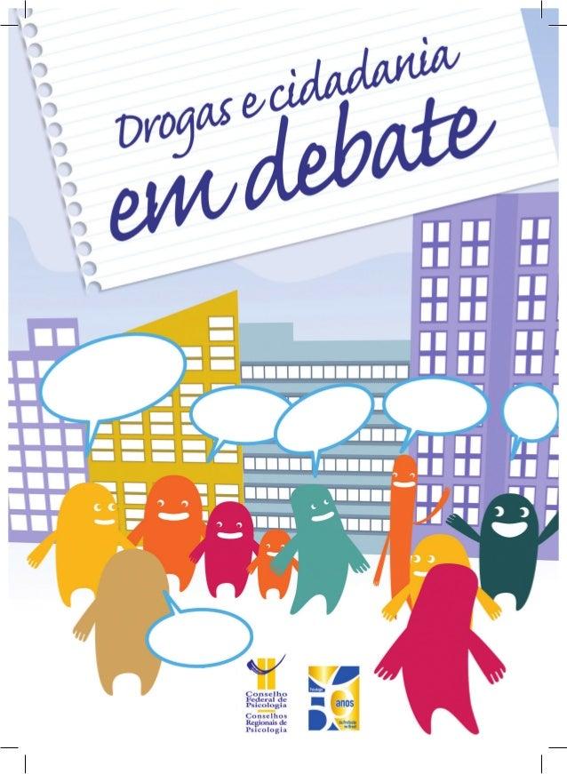 Drogas e Cidadania: em debate 1ª Edição Brasília-DF Autores Antônio Lancetti, Arthur Chioro, Beatriz Vargas, Carol Zaparol...