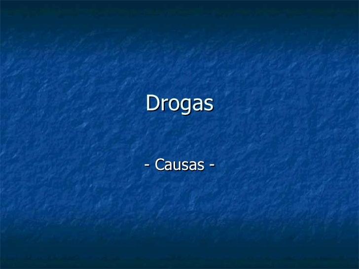 Drogas - Causas -