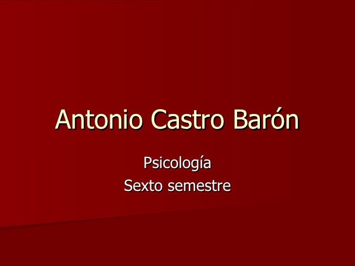 Antonio Castro Barón Psicología Sexto semestre