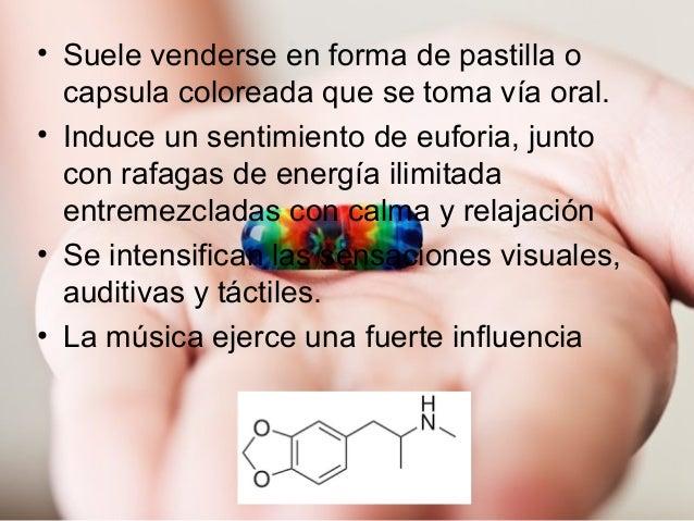 • Suele venderse en forma de pastilla o capsula coloreada que se toma vía oral. • Induce un sentimiento de euforia, junto ...