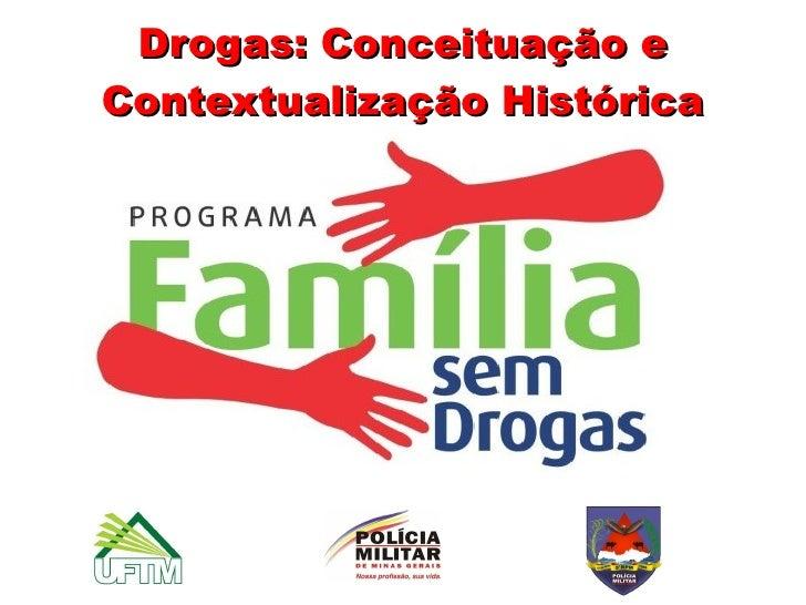 Drogas: Conceituação eContextualização Histórica