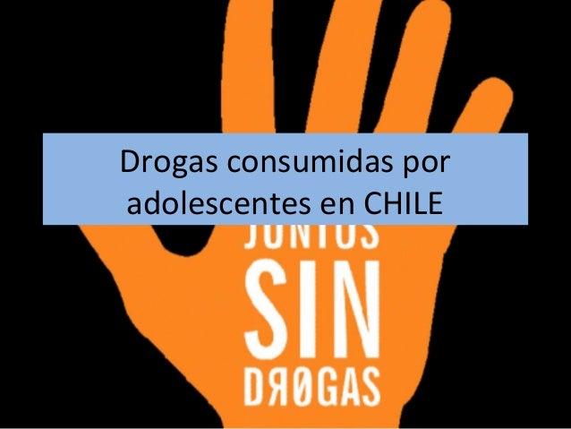 Drogas consumidas por adolescentes en CHILE