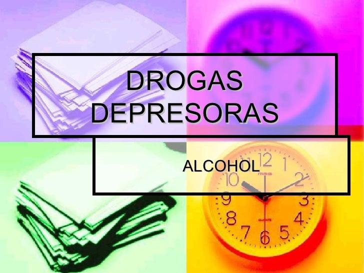 DROGAS DEPRESORAS ALCOHOL