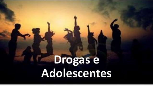 Drogas e Adolescentes