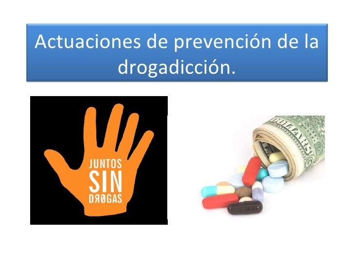Actuaciones de prevención de la drogadicción.