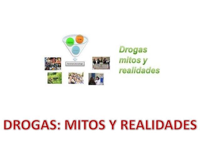 APRENDIZAJE ESPERADO: DISTINGUE LOS MITOS Y REALIDADES EN EL CONSUMO DE DROGAS.