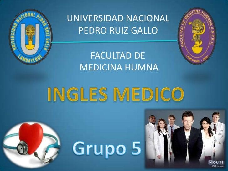 UNIVERSIDAD NACIONAL  PEDRO RUIZ GALLO   FACULTAD DE  MEDICINA HUMNA