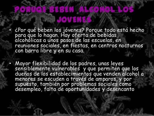 PORUQE BEBEN ALCOHOL LOS          JOVENES• ¿Por qué beben los jóvenes? Porque todo está hecho  para que lo hagan. Hay ofer...