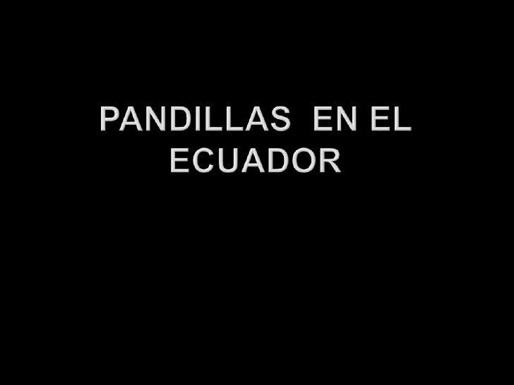 PANDILLAS  EN EL ECUADOR<br />