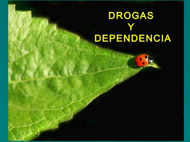 DROGAS     YDEPENDENCIA
