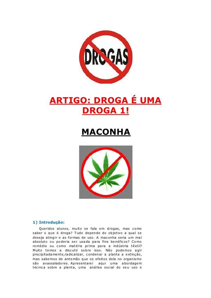 ARTIGO: DROGA É UMA              DROGA 1!                          MACONHA1) Introdução:   Queridos alunos, muito se fala ...
